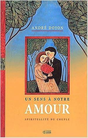 Téléchargement Un sens à notre amour : Spiritualité du couple pdf, epub ebook