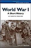 world war two a short history - World War I: A Short History (Wiley Short Histories)