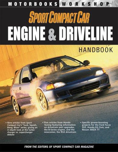 Sport Compact Car: Engine U0026 Driveline Handbook (Motorbooks Workshop): Scott  Oldham: 9780760316368: Amazon.com: Books