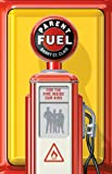 img - for Parent Fuel: For the Fire Inside Our Kids book / textbook / text book