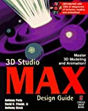 img - for 3D Studio MAX Design Guide: Everything You Need to Master 3D Modeling and Animation with 3D Studio MAX book / textbook / text book