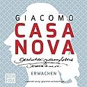 Erwachen (Geschichte meines Lebens 1) Hörbuch von Giacomo Casanova Gesprochen von: Alexis Krüger
