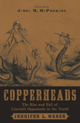 Copperheads: The Rise and Fall of Lincoln's Opponents in the North