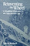 img - for Reinventing the Wheel: A Buddhist Response to the Information Age (Suny Series in Philosophy and Biology) (Suny Series, Philosophy & Biology) book / textbook / text book