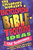 The Children's Worker's Encyclopedia of Bible-Teaching Ideas: Old Testament