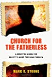 Church for the Fatherless, Mark E. Strong, 0830837906