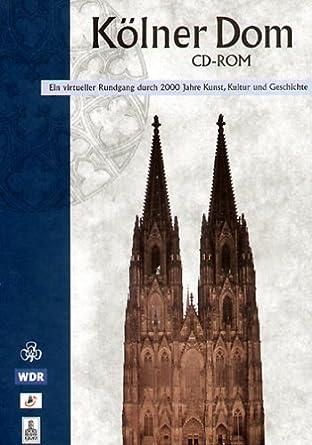 Kolner Dom 1 Cd Rom Ein Virtueller Rundgang Durch 2000 Jahre Kunst Kultur Und Geschichte Fur Windows 3 1x 95 Kolner Dom Verlag E V Amazon De Software