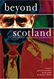 img - for Beyond Scotland: New Contexts for Twentieth-Century Scottish Literature (Scroll 3) (Scottish Cultural Review of Language and Literature) book / textbook / text book
