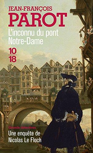 L'Inconnu du Pont Notre-Dame Broché – 6 octobre 2016 Jean-François PAROT 10 X 18 2264068906 Policier historique