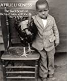 img - for A True Likeness: The Black South of Richard Samuel Roberts 1920-1936 book / textbook / text book
