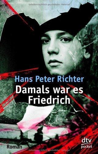 Damals war es Friedrich by Hans Peter Richter (1987) Paperback