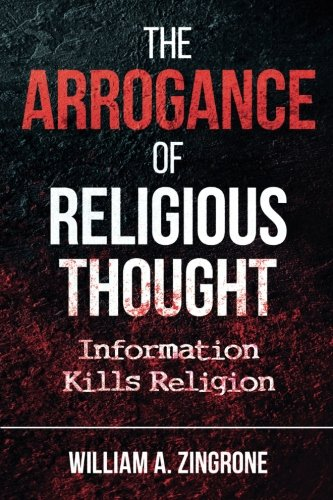 The Arrogance of Religious Thought: Information Kills Religion