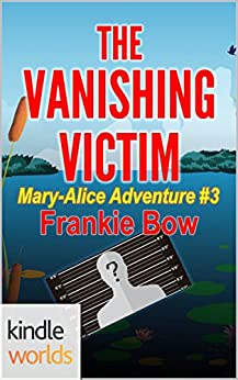 The Miss Fortune Series: The Vanishing Victim (Kindle Worlds Novella) (The Mary-Alice Files Book 3) by [Bow, Frankie]