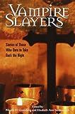 Vampire Slayers, Martin Greenberg, 0517221977
