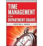 img - for [(Time Management for Department Chairs )] [Author: Christian K. Hansen] [Jul-2011] book / textbook / text book