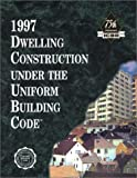 1997 Dwelling Construction under the Uniform Building Code, I. C. B. O. Staff, 1580010059