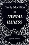 img - for Family Education in Mental Illness book / textbook / text book