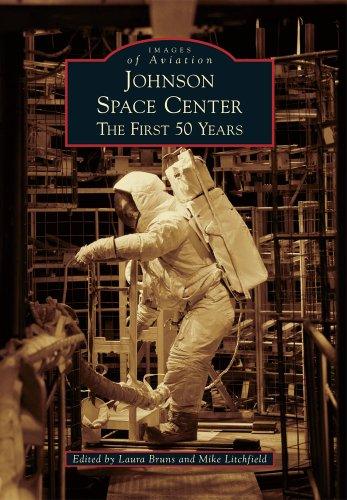 Johnson Space Center: The First 50 Years (Images of Aviation)