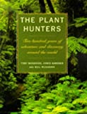 The Plant Hunters, Toby Musgrave and Christina Gardner, 0706377532