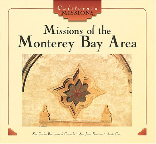 Missions of the Monterey Bay Area (California ()