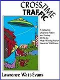 Crosstime Traffic, Lawrence Watt-Evans, 0967178363