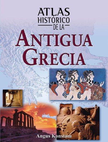 Atlas Histórico De La Antigua Grecia (Atlas Históricos)