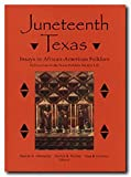 img - for Juneteenth Texas: Essays in African-American Folklore (Publications of the Texas Folklore Society LIV) book / textbook / text book