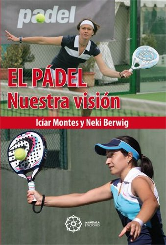 EL PADEL: NUESTRA VISION (Spanish) Paperback – 2014