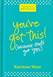 You've Got This (Because God's Got You)