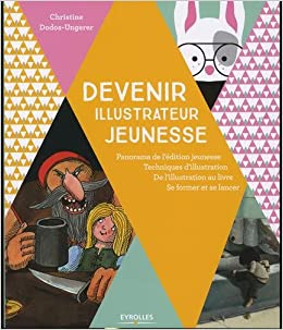 Devenir Illustrateur Jeunesse Panorama De L Edition