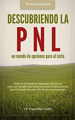 Download PDF Descubriendo la PNL - un mundo de opciones para el éxito
