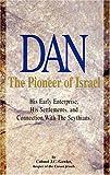 Dan, Pioneer of Israel, Gawler, J. C., 0934666148