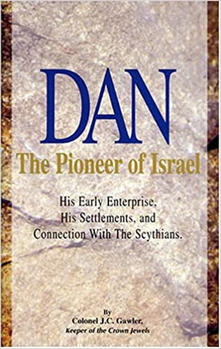 Dan, the pioneer of Israel: With an appendix, Why Dan was not sealed