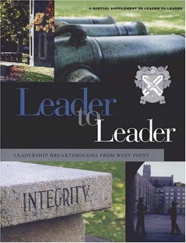 Leader to Leader, Leadership Breakthroughs from West Point: A Special Supplement, 2005 (J-B Single Issue Leader to Leader)