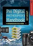 Pro Digital Photographer's Handbook, Michael A. Freeman, 157990632X