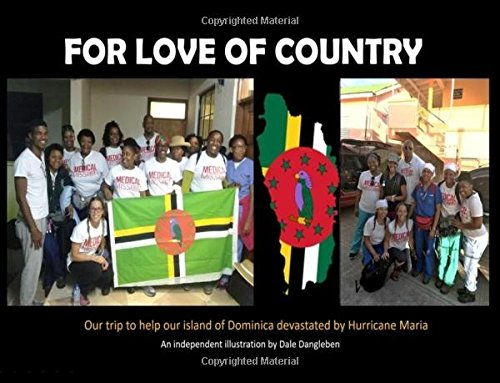 Love of Country: Our trip to help our island Dominica devastated by Hurricane Maria