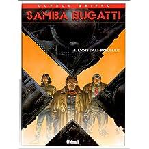 SAMBA BUGATTI T04: L'OISEAU-ROUILLE