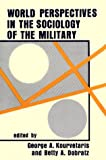 World Perspectives in the Sociology of the Military, , 0878552073