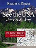 See the USA the Easy Way: 136 Loop Tours to 1200 Great Places