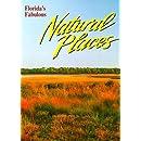 Florida's Fabulous Natural Places (Florida's Fabulous Nature Series)