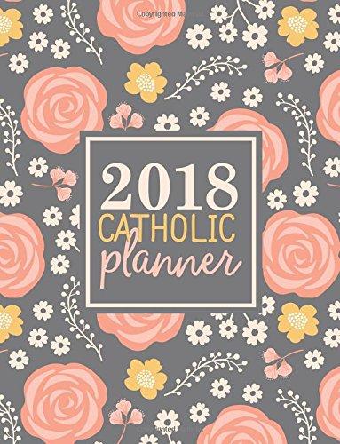 Catholic Planner: Weekly Planner & Prayer Journal:  Large Format Pretty Pink & Grey Modern Florals (Catholic Art Series: Prayer Journals, Bible Study ... Books & Journaling Bibles) (Volume 3) PDF