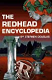 The Redhead Encyclopedia: The Complete Book on Redhead History, Facts, & Folklore