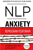 img - for NLP: Anxiety: Reprogram Your Brain to Eliminate Stress, Fear & Social Anxiety book / textbook / text book