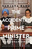 The Accidental Prime Minister: The Making and Unmaking of Manmohan Singh (City Plans)
