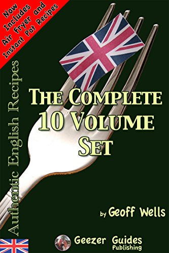 How To Make Authentic English Recipes The Complete 10 Volume Set by Geoff Wells