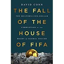 The Fall of the House of Fifa: The Multimillion-Dollar Corruption at the Heart of Global Soccer