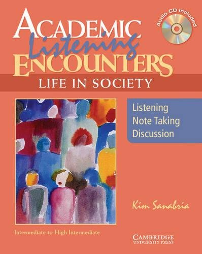 Academic Listening Encounters: Life in Society Student's Book with Audio CD: Listening, Note Taking, and Discussion (Academic Encounters) -