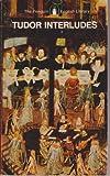 Tudor Interludes, Peter Happe, 0140430628