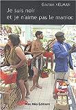 """Afficher """"Je suis noir et je n'aime pas le manioc"""""""