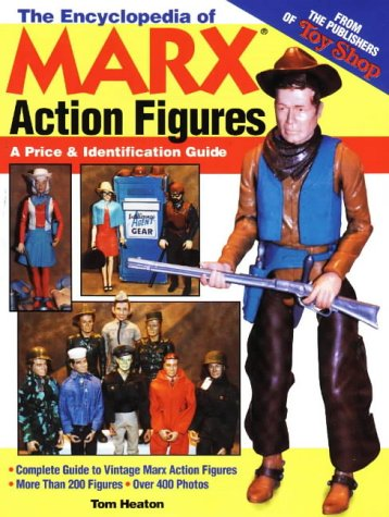 The Encyclopedia of Marx Action Figures: A Price & Identification (Best Krause Publications Dolls)